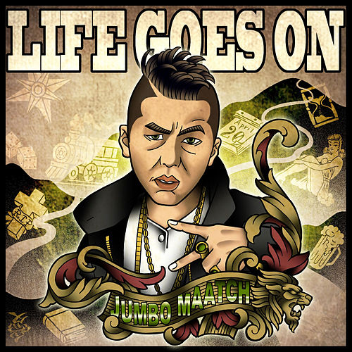 Life Goes On - Single by Jumbo Maatch