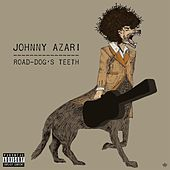 Road-Dog's Teeth by Johnny Azari