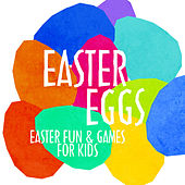 Easter Eggs (Easter Fun & Games for Kids) by Various Artists