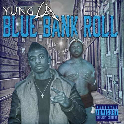 Blue Bank Roll  Vol.1 by Yung LA