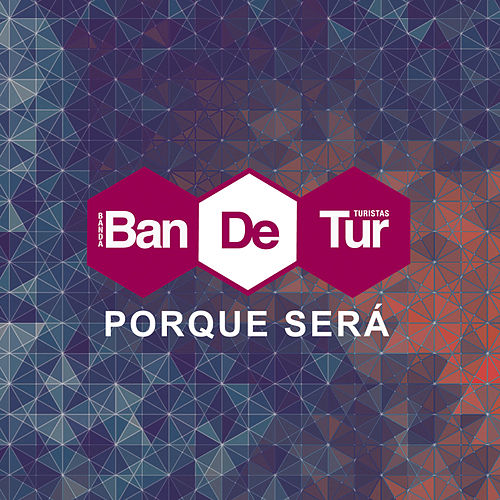Porque Será - Single by Banda de Turistas