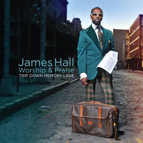 Trip Down Memory Lane by James Hall (Gospel)/Worship...
