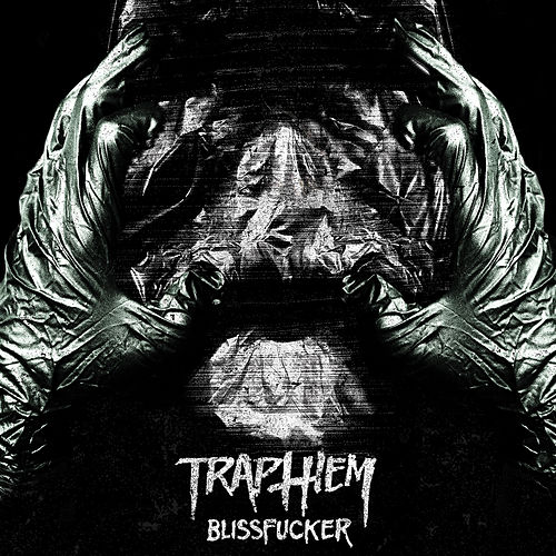 Blissfucker by Trap Them