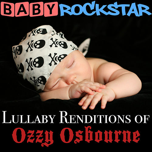 Lullaby Renditions of Ozzy Osbourne by Baby Rockstar