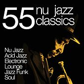 55 Nu Jazz Classics (Nu Jazz, Acid Jazz, Electronic, Lounge, Jazz Funk & Soul) by Various Artists
