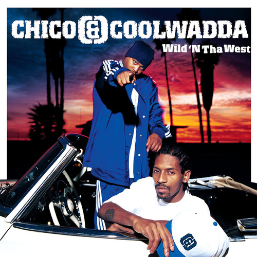 Wild 'N Tha West by Chico & Coolwadda