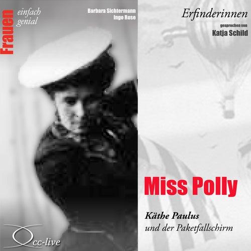 Erfinderinnen - Miss Polly (Käthe Paulus und der Paketfallschirm) von Katja Schild
