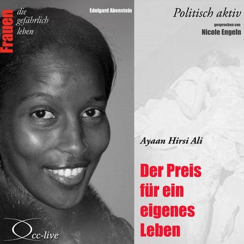Politisch aktiv - Der Preis für ein eigenes Leben (Ayaan Hirsi Ali) von Nicole Engeln