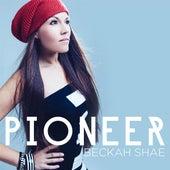 Pioneer by Beckah Shae