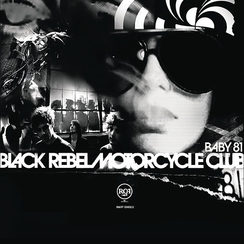 Baby 81 by Black Rebel Motorcycle Club