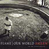 Our World: Fallen by Flame