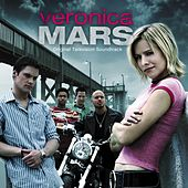 Veronica Mars (Original Television Soundtrack) by Various Artists