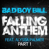 Falling Anthem, Pt. 1 by Bad Boy Bill