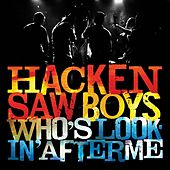 Who's Looking After Me? - Ep by The Hackensaw Boys