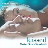 Kissed (Original Motion Picture Soundtrack) by Various Artists