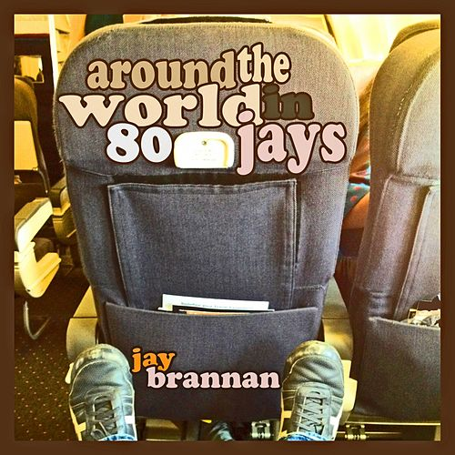 Around the World in 80 Jays EP von Jay Brannan