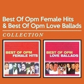 Best of OPM Female Hits & Best of OPM Love Ballads by Various Artists