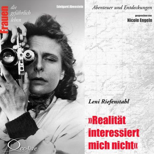 Abenteuer und Entdeckungen - Realität interessiert mich nicht (Leni Riefenstahl) von Nicole Engeln
