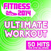 Fitness 2014 - Ultimate Workout - 50 Hits by The Gym All-Stars