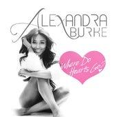 Where Do Hearts Go by Alexandra Burke