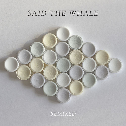 Remixed by Said The Whale