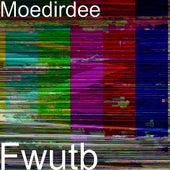 Fwutb by Moe Dirdee