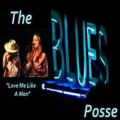 Love Me Like a Man (feat. Miss Christine) by The Blues Posse