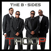 The B-Sides by Troop