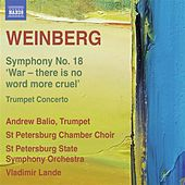Weinberg: Symphony No. 18 - Trumpet Concerto No. 1 by Various Artists