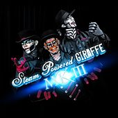 Mk III by Steam Powered Giraffe