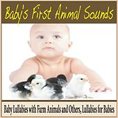 Baby's First Animal Sounds: Baby Lullabies With Farm Animals and Others, Lullabies for Babies by Robbins Island Music Group