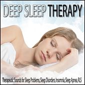 Deep Sleep Therapy: Therapeutic Sounds for Sleep Problems, Sleep Disorders, Insomnia, Sleep Apnea, R.L.S. by Robbins Island Music Group