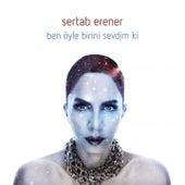 Ben Öyle Birini Sevdim Ki by Sertab Erener