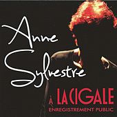 Anne Sylvestre à la Cigale - Enregistrement public (Live) by Anne Sylvestre