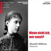 Die Erste - Wenn nicht ich, wer sonst? (Alexandra Kollontai, Ministerin) by Julia Fischer