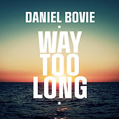 Way Too Long Radio Slam by Daniel Bovie