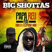Big Shottas (feat. Bun-B & Elephant Man) by Papa Reu