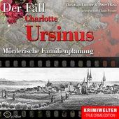 Truecrime - Mörderische Familienplanung (Der Fall Charlotte Ursinus) by Claus Vester