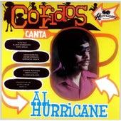 Corridos Canta by Al Hurricane