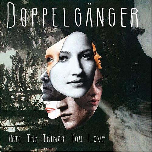 Hate the Things You Love The by Doppelganger