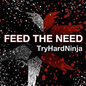 Feed the Need (inFAMOUS Video Game) by TryHardNinja