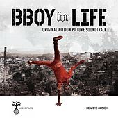 BBoy for Life (Original Motion Picture Soundtrack) by Various Artists