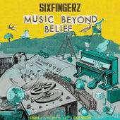 Music Beyond Belief by Sixfingerz
