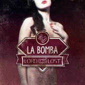 La Bomba by Lord Of The Lost