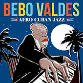 Afro Cuban Jazz by Bebo Valdes