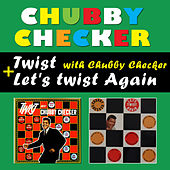 Twist with Chubby Checker + Let's Twist Again (Bonus Track Version) by Chubby Checker
