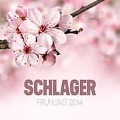 Schlager Frühling 2014 by Various Artists