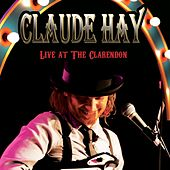 Live At the Clarendon by Claude Hay