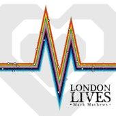 London Lives by Mark Mathews