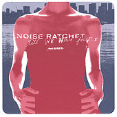 Till We Have Faces by Noise Ratchet